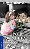Roger Judenne - La petite Suzanne.