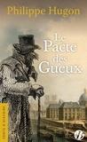 Philippe Hugon - Le pacte des gueux.