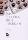 Thomas Bujon et Christine Dourlens - Aux frontières de la médecine.