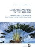 Sylvain Genevois et Nathalie Wallian - Enseigner-apprendre en tous terrains - De la didactique contextuelle à la contextualisation du didactique.