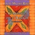 Miguel Ruiz - La maîtrise de l'amour - Cartes oracles.