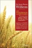 Jean-Pierre Willem - Les intolérances alimentaires - Je ne veux plus être malade !.