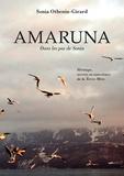 Sonia Othenin-Girard - Amaruna, dans les pas de Sonia - Héritage, secrets et conscience de la Terre-Mère.