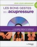 Jean-Louis Abrassart - Les bons gestes de l'acupressure - Un guide complet et détaillé pour prévenir la maladie et soulager vos douleurs. 1 DVD