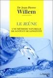 Jean-Pierre Willem - Le jeûne - Une méthode naturelle de santé et de longévité.
