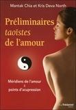Mantak Chia et Kris Deva North - Préliminaires taoïstes de l'amour - Méridiens de l'amour et points d'acupression.