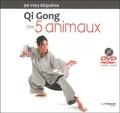 Yves Réquéna - Qi Gong des 5 animaux. 1 DVD