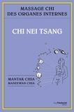 Mantak Chia et Maneewan Chia - Chi nei tsang : Massage chi des organes internes.