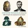 Dorothy Ail et Tat Wood - Histoire mondiale minute - 200 concepts clés expliqués en un instant.