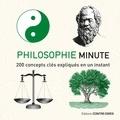 Marcus Weeks - Philosophie minute - 200 concepts clés expliqués en un instant.