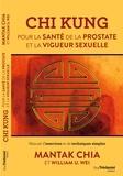 Mantak Chia et William U. Wei - Chi Kung - Pour la santé de la prostate et la vigueur sexuelle.