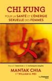 Mantak Chia - Chi Kung pour la santé et l'énergie sexuelle des femmes - Manuel d'exercices et de techniques simples.
