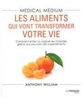Anthony William - Medical medium - Les aliments qui vont transformer votre vie.