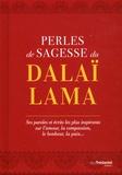 Dalaï-Lama - Perles de sagesse du Dalaï-Lama - Ses paroles et écrits les plus inspirants sur l'amour, la compassion, le bonheur, la paix....