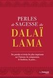 Travis Hellstrom - Perles de sagesse du Dalaï lama - Ses paroles et écrits les plus inspirants sur l'amour, la compassion, le bonheur, la paix....