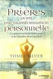 Tosha Silver - Prières pour une transformation personnelle.