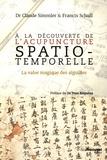Francis Schull et Claude Simmler - A la découverte de l'acupuncture spatio-temporelle - La valse magique des aiguilles.