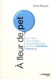 Dora Moutot - A fleur de pet - Le 1er livre sur la maladie des hyperballonnés qui ont le microbiote à l'envers.