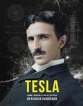 Richard Gunderman - Tesla - L'homme, l'inventeur et le père de l'électricité.