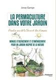 Jonas Gampe - La permaculture dans votre jardin - Prendre soin de la terre et des hommes.