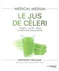 Anthony William - Le jus de céleri - Tonique-curatif-détox un allié santé extraordinaire.