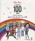 Lilou Macé et Lynda Mangoro - Le défi des 100 jours - Cahier d'exercices pour une vie arc-en-ciel.
