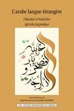 Hoda Moucannas - L'arabe langue étrangère, didactique et traduction - Approche pragmatique.