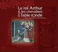 Thierry Delcourt - Le roi Arthur et les chevaliers de la Table ronde.