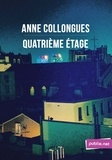 Anne Collongues - Quatrième étage - et il n'y aurait pas quelque chose qui cloche?.