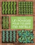 Un potager pour nourrir ma famille / Robert Elger | Elger, Robert
