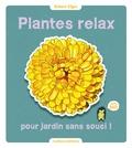 Plantes relax pour jardin sans souci ! / Robert Elger | Elger, Robert