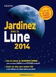 Christophe Boncens et Michel Marin - Jardinez avec la Lune 2014.