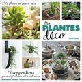Mes plantes déco / Flore Palix, Adrien Bénard, Marie-Pierre Baudoin, Rosenn Le Pape  