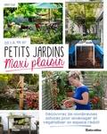 Petits jardins maxi plaisir / Robert Elger   Elger, Robert. Auteur