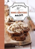Bruno Ballureau et Soizic Chomel de Varagnes - Mes bonnes charcuteries maison - Plus de 100 recettes.