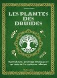Florence Laporte - Les plantes des druides - Symbolisme, pouvoirs magiques et recettes de la tradition celtique.
