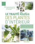 Alain Delavie - Le traité Rustica des plantes d'intérieur.