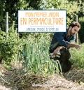 Robert Elger - Mon premier jardin en permaculture.