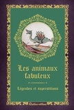 Denise Crolle-Terzaghi - Les animaux fabuleux - Légendes et superstitions.