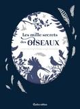 Valérie Videau et Guilhem Lesaffre - Les mille secrets des oiseaux - Portraits / Symboles / Légendes.