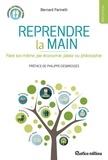 Bernard Farinelli et Philippe Desbrosses - Reprendre la main - Faire soi-même, par économie, plaisir ou philosophie.
