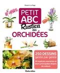 Rosenn Le Page - Petit ABC Rustica des orchidées.