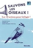 Danièle Boone - Sauvons les oiseaux ! - 10 actions pour (ré)agir !.