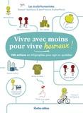 Romain Haonfaure et Jean-François Rochas-Parrot - Vivre avec moins pour vivre heureux ! - 100 actions en infographies pour agir au quotidien.