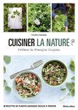 Caroline Calendula - Cuisiner la nature.
