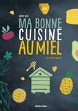 Maya Nuq - Ma bonne cuisine au miel.