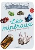 Laurence Denis et Maud Bihan - Les minéraux - Les repérer, les observer, les identifier.