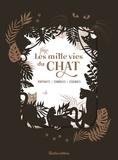 Caroline Soulères et Brigitte Bulard-Cordeau - Les mille vies du chat - Portraits - Symboles - Légendes.