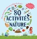 Isabelle Nicolle et Charlène Tong - 80 activités nature : mes découvertes écolos pour protéger la planète !.