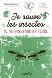 François Lasserre et Mélody Denturck - Je sauve les insectes.